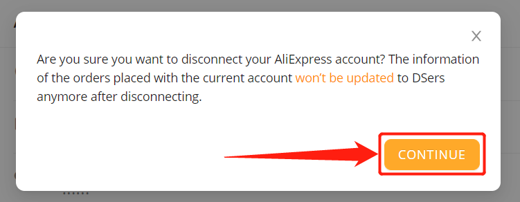 Disconnect AliExpress account with Woo DSers - Click OK - Woo DSers